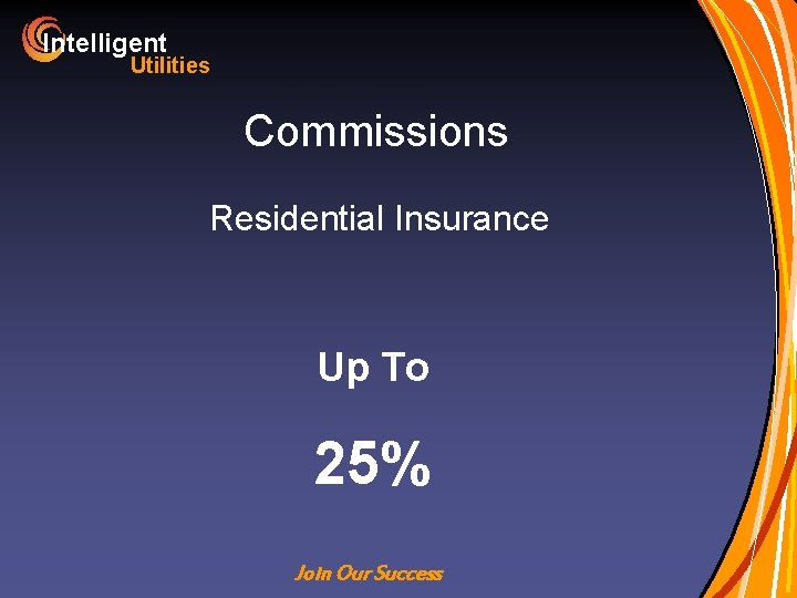 Intelligent Utilities Commissions Residential Insurance Up To 25% Join Our Success