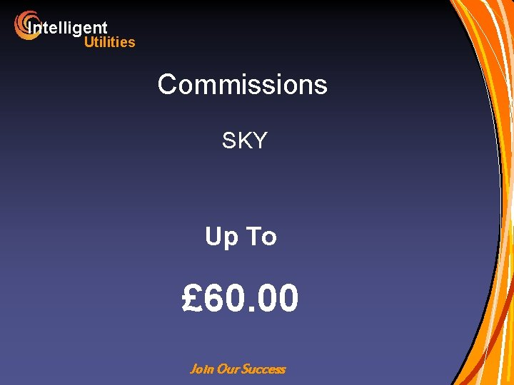 Intelligent Utilities Commissions SKY Up To £ 60. 00 Join Our Success