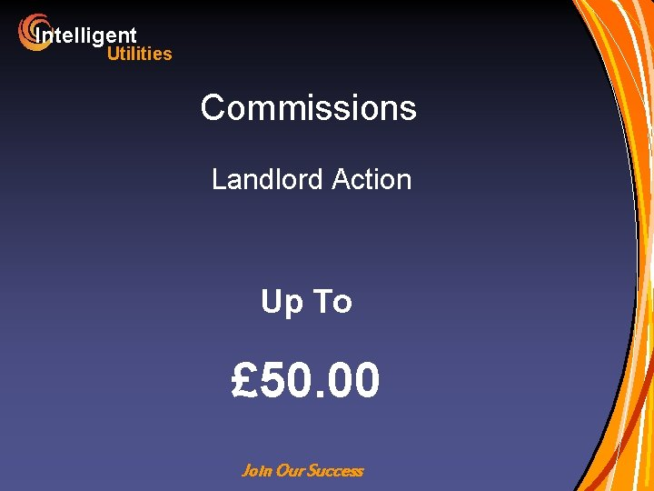 Intelligent Utilities Commissions Landlord Action Up To £ 50. 00 Join Our Success