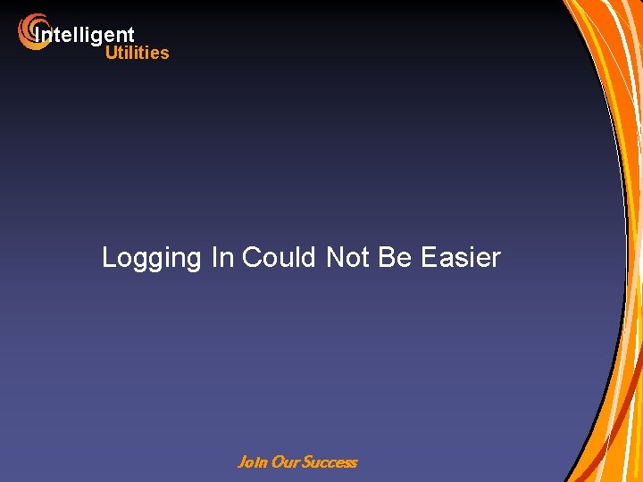 Intelligent Utilities Logging In Could Not Be Easier Join Our Success