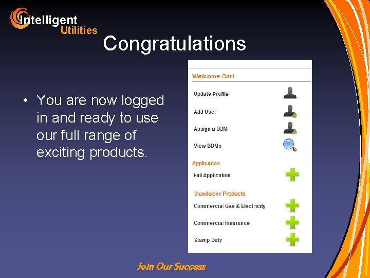 Intelligent Utilities Congratulations • You are now logged in and ready to use our