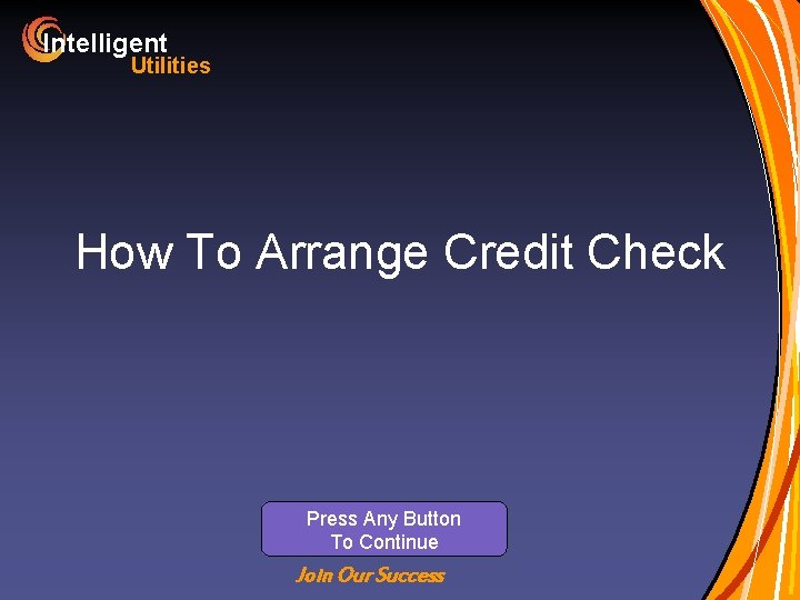 Intelligent Utilities How To Arrange Credit Check Press Any Button To Continue Join Our
