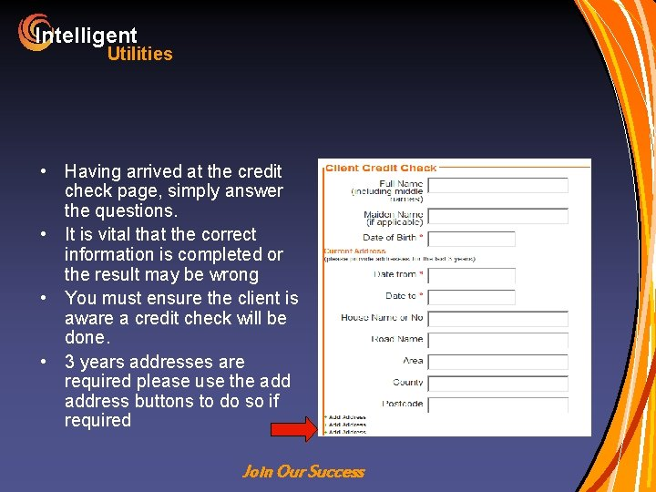 Intelligent Utilities • Having arrived at the credit check page, simply answer the questions.