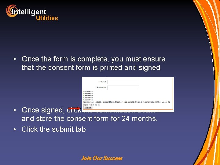Intelligent Utilities • Once the form is complete, you must ensure that the consent