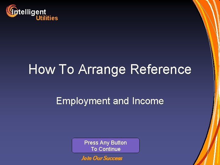 Intelligent Utilities How To Arrange Reference Employment and Income Press Any Button To Continue