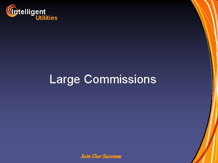 Intelligent Utilities Large Commissions Join Our Success