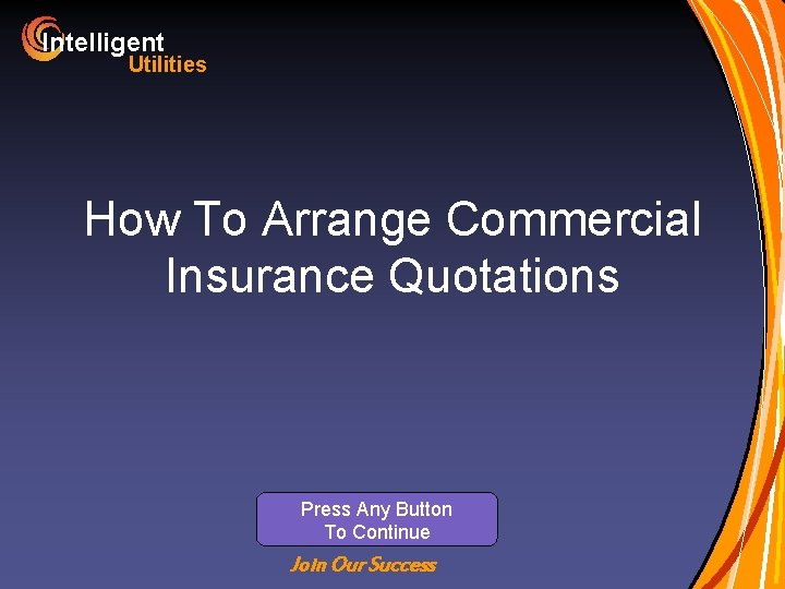 Intelligent Utilities How To Arrange Commercial Insurance Quotations Press Any Button To Continue Join