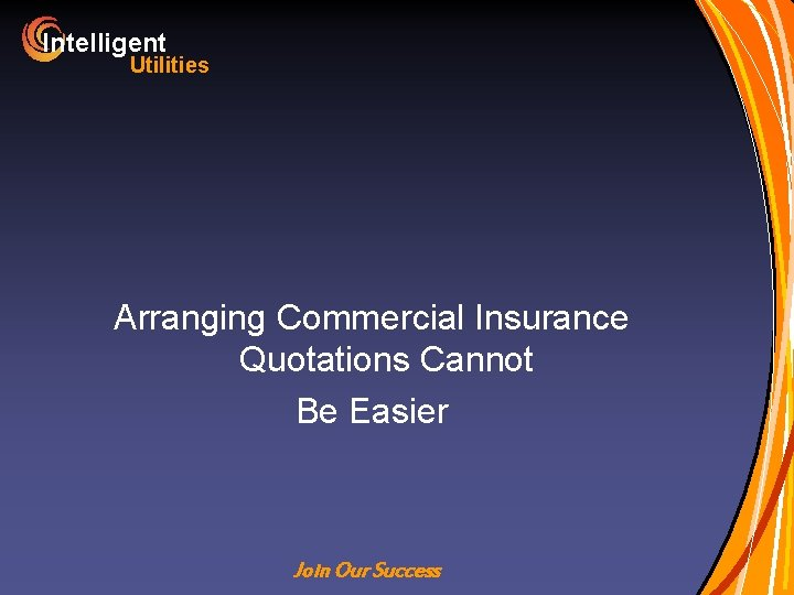 Intelligent Utilities Arranging Commercial Insurance Quotations Cannot Be Easier Join Our Success