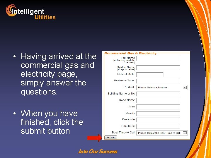 Intelligent Utilities • Having arrived at the commercial gas and electricity page, simply answer