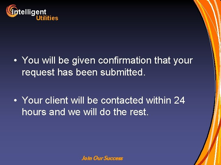 Intelligent Utilities • You will be given confirmation that your request has been submitted.
