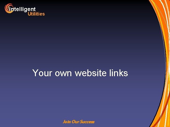 Intelligent Utilities Your own website links Join Our Success