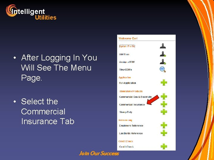 Intelligent Utilities • After Logging In You Will See The Menu Page. • Select