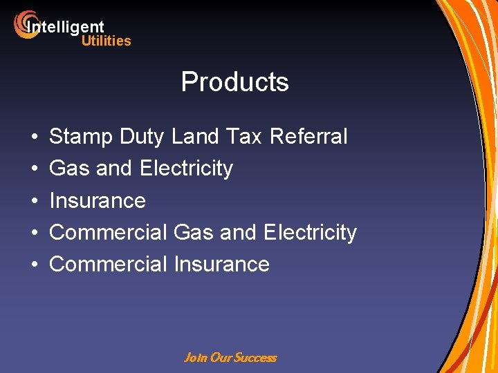 Intelligent Utilities Products • • • Stamp Duty Land Tax Referral Gas and Electricity
