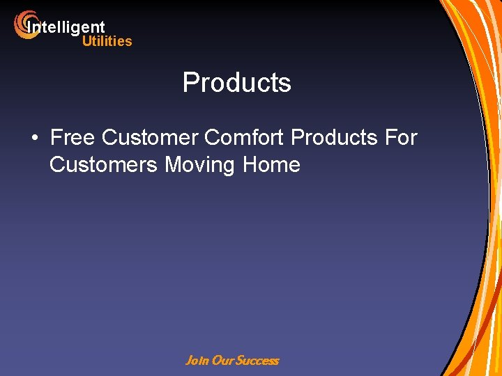 Intelligent Utilities Products • Free Customer Comfort Products For Customers Moving Home Join Our