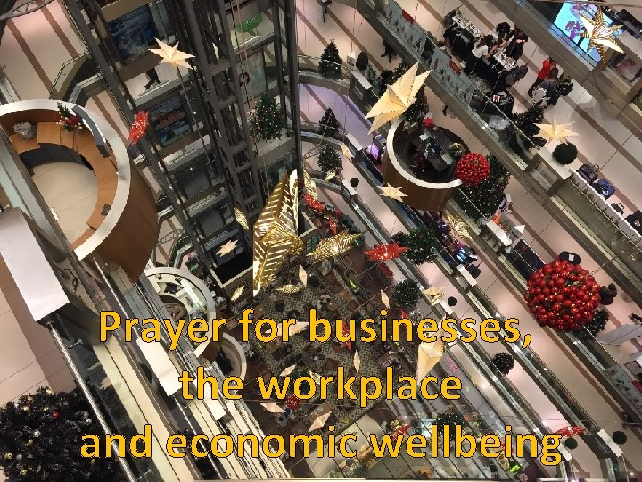 Prayer for businesses, the workplace and economic wellbeing