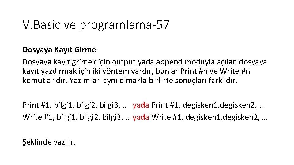 V. Basic ve programlama-57 Dosyaya Kayıt Girme Dosyaya kayıt grimek için output yada append