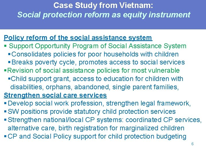 Case Study from Vietnam: Social protection reform as equity instrument Policy reform of the