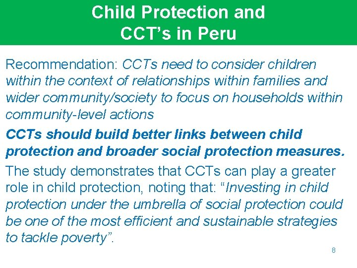 Child Protection and CCT's in Peru Recommendation: CCTs need to consider children within the