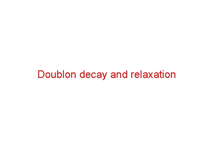 Doublon decay and relaxation