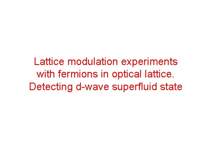 Lattice modulation experiments with fermions in optical lattice. Detecting d-wave superfluid state