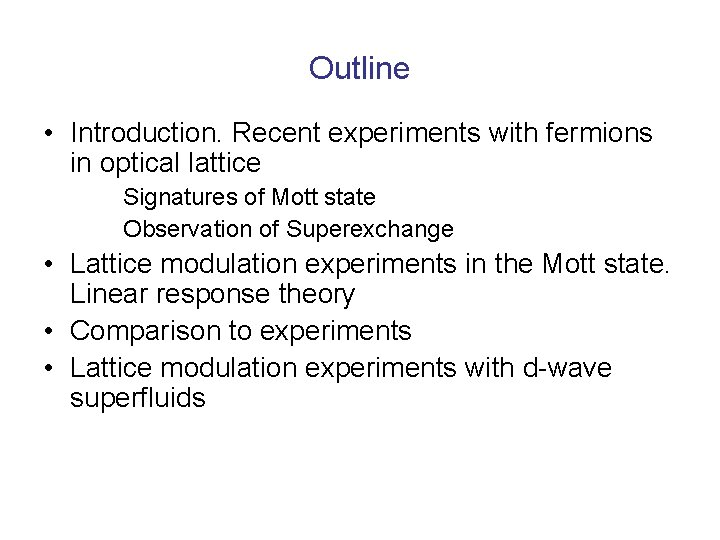 Outline • Introduction. Recent experiments with fermions in optical lattice Signatures of Mott state