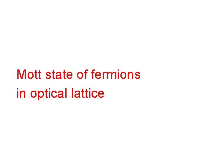 Mott state of fermions in optical lattice