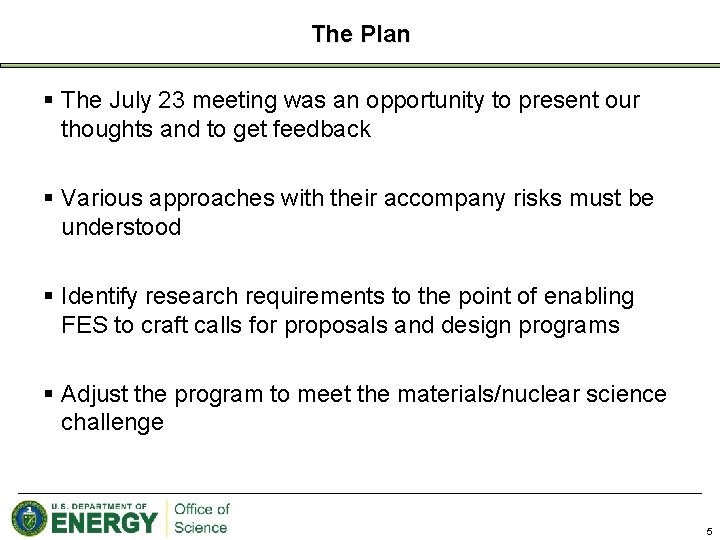 The Plan § The July 23 meeting was an opportunity to present our thoughts