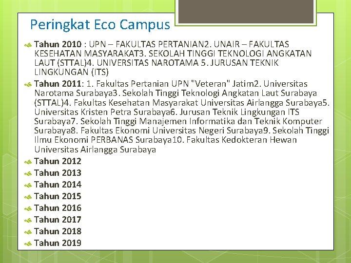 Peringkat Eco Campus Tahun 2010 : UPN – FAKULTAS PERTANIAN 2. UNAIR – FAKULTAS