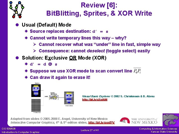 Review [6]: Bit. Blitting, Sprites, & XOR Write l Usual (Default) Mode Source replaces