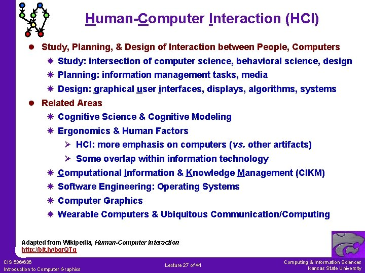 Human-Computer Interaction (HCI) l Study, Planning, & Design of Interaction between People, Computers Study: