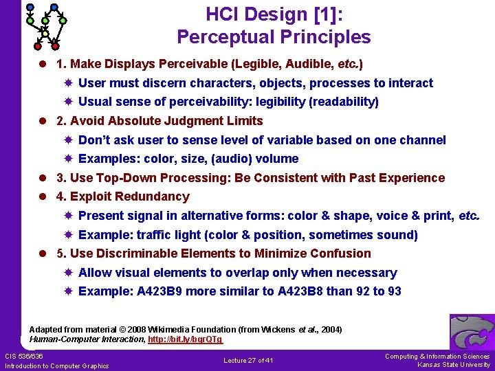 HCI Design [1]: Perceptual Principles l 1. Make Displays Perceivable (Legible, Audible, etc. )