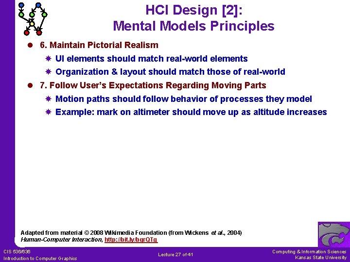 HCI Design [2]: Mental Models Principles l 6. Maintain Pictorial Realism UI elements should