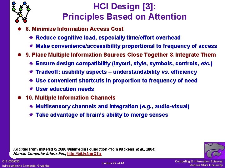 HCI Design [3]: Principles Based on Attention l 8. Minimize Information Access Cost Reduce