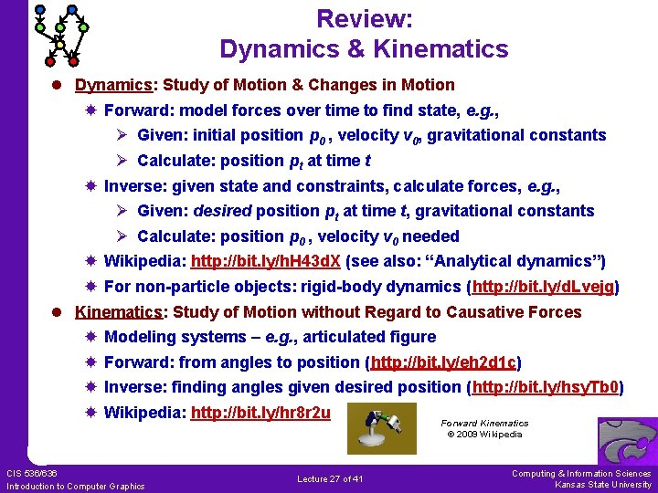 Review: Dynamics & Kinematics l Dynamics: Study of Motion & Changes in Motion Forward: