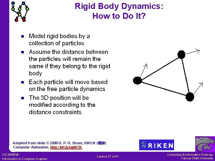 Rigid Body Dynamics: How to Do It? Adapted from slide © 2008 H. P.