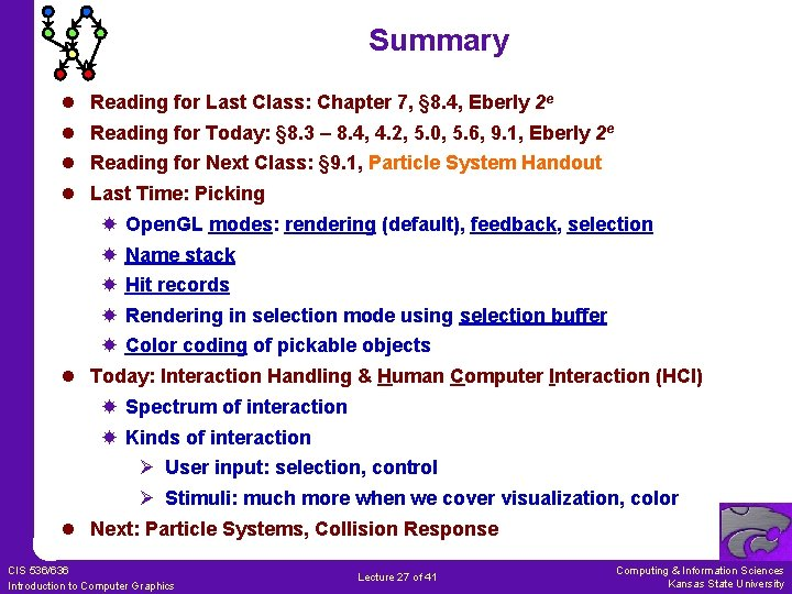 Summary l l Reading for Last Class: Chapter 7, § 8. 4, Eberly 2