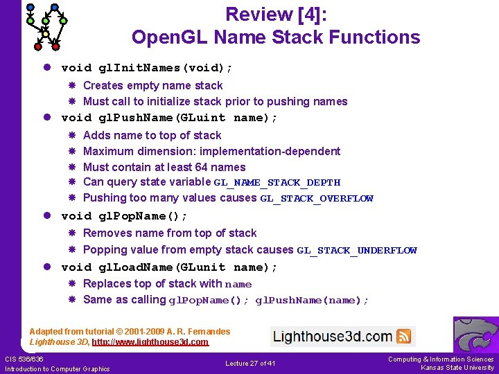 Review [4]: Open. GL Name Stack Functions l void gl. Init. Names(void); Creates empty