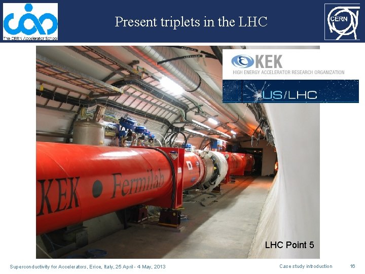 Present triplets in the LHC Point 5 Superconductivity for Accelerators, Erice, Italy, 25 April