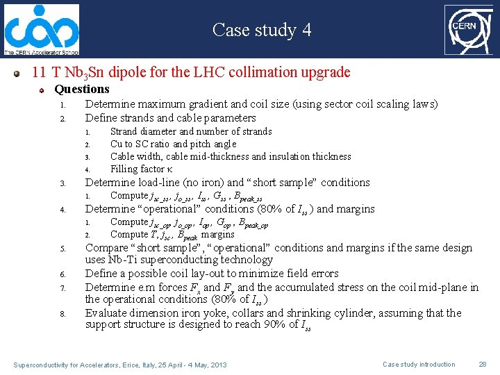 Case study 4 11 T Nb 3 Sn dipole for the LHC collimation upgrade