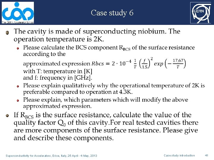 Case study 6 Superconductivity for Accelerators, Erice, Italy, 25 April - 4 May, 2013