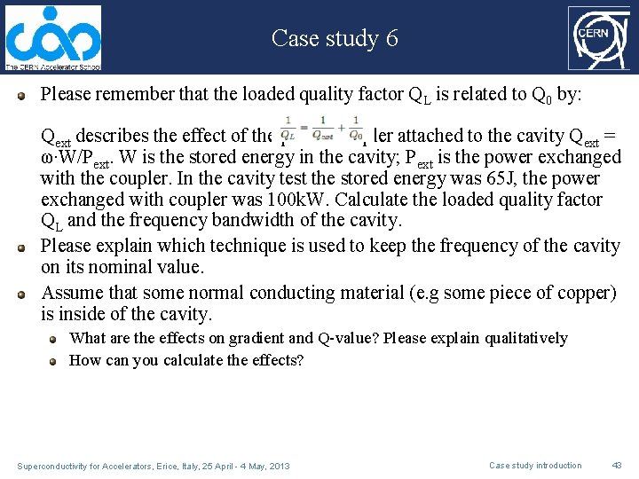 Case study 6 Please remember that the loaded quality factor QL is related to