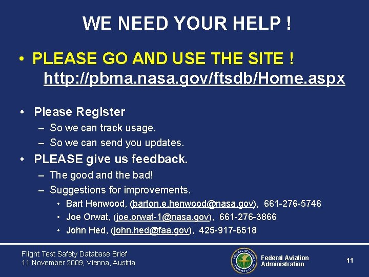 WE NEED YOUR HELP ! • PLEASE GO AND USE THE SITE ! http: