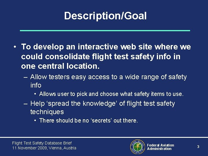 Description/Goal • To develop an interactive web site where we could consolidate flight test