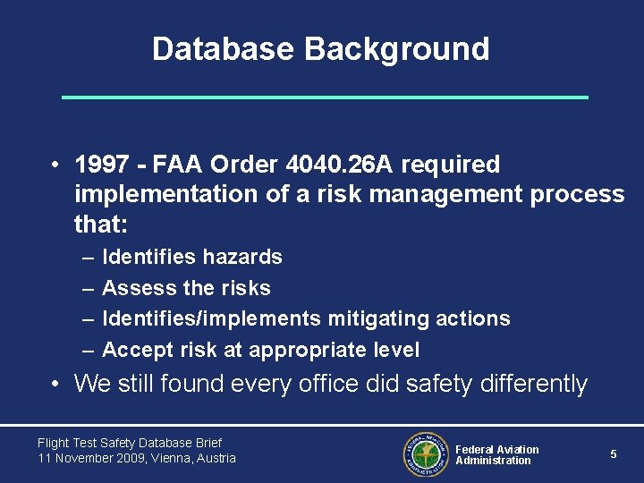 Database Background • 1997 - FAA Order 4040. 26 A required implementation of a