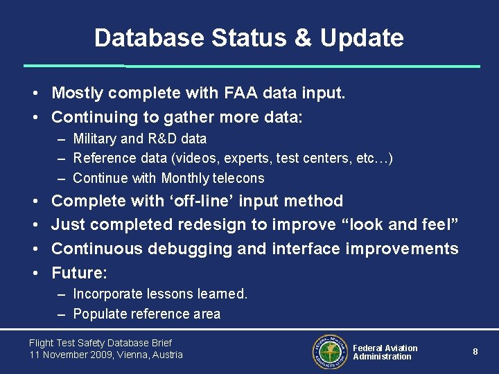 Database Status & Update • Mostly complete with FAA data input. • Continuing to