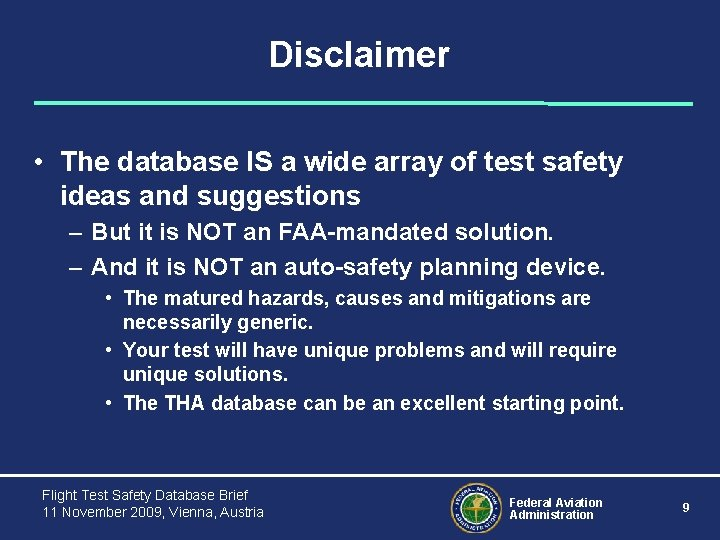 Disclaimer • The database IS a wide array of test safety ideas and suggestions