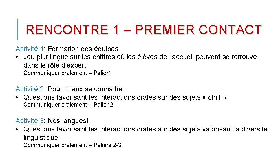 RENCONTRE 1 – PREMIER CONTACT Activité 1: Formation des équipes • Jeu plurilingue sur