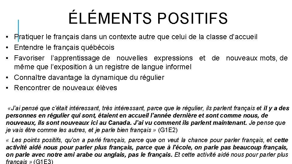 ÉLÉMENTS POSITIFS • Pratiquer le français dans un contexte autre que celui de la