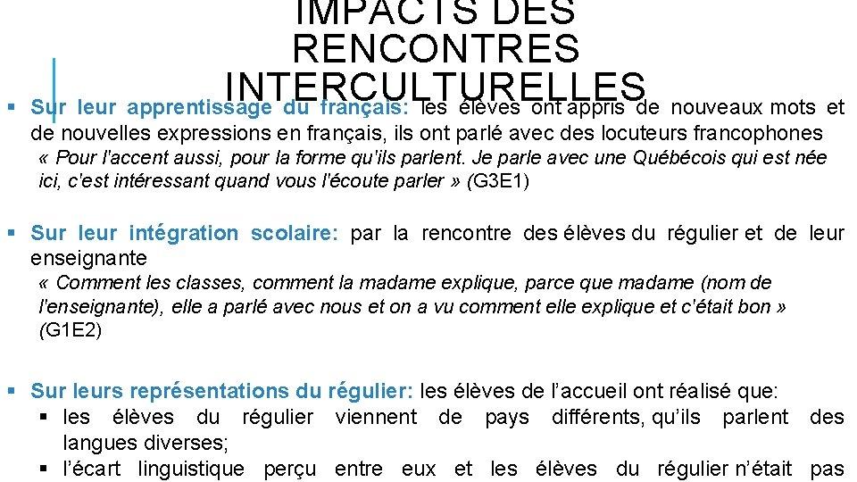 § IMPACTS DES RENCONTRES INTERCULTURELLES Sur leur apprentissage du français: les élèves ont appris