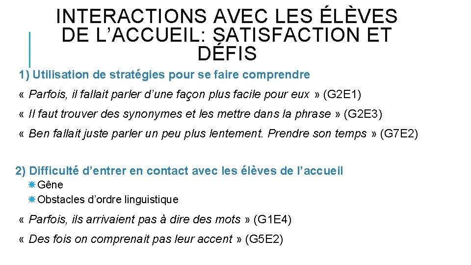 INTERACTIONS AVEC LES ÉLÈVES DE L'ACCUEIL: SATISFACTION ET DÉFIS 1) Utilisation de stratégies pour